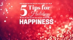 5 Tips for Holiday Happiness